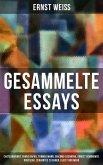 Gesammelte Essays: Chateaubriant, Franz Kafka, Thomas Mann, Giacomo Casanova, Ernest Hemingway, Rousseau, Cervantes zu Ehren, Kleist und mehr (eBook, ePUB)