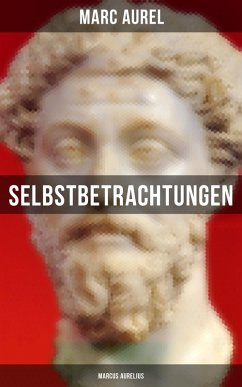 Selbstbetrachtungen - Marcus Aurelius (eBook, ePUB) - Aurel, Marc