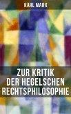 Karl Marx: Zur Kritik der Hegelschen Rechtsphilosophie (eBook, ePUB)