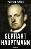 Gerhart Hauptmann: Leben und Werk (eBook, ePUB)