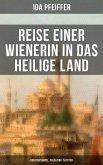 Reise einer Wienerin in das Heilige Land - Konstantinopel, Palästina, Ägypten (eBook, ePUB)