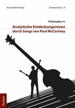 Analytische Entdeckungsreisen durch Songs von Paul McCartney - Li, Christopher
