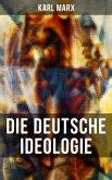 Karl Marx: Die deutsche Ideologie (eBook, ePUB)