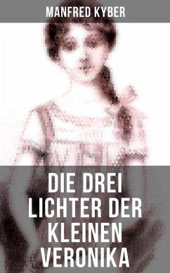 Die drei Lichter der kleinen Veronika (eBook, ePUB)