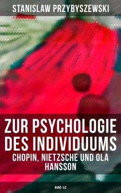 Zur Psychologie des Individuums: Chopin, Nietzsche und Ola Hansson (Band 1&2) (eBook, ePUB) - Przybyszewski, Stanislaw