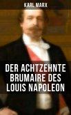 Karl Marx: Der achtzehnte Brumaire des Louis Napoleon (eBook, ePUB)