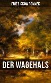 DER WAGEHALS von Fritz Skowronnek (eBook, ePUB)