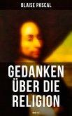 Blaise Pascal - Gedanken über die Religion (Band 1&2) (eBook, ePUB)