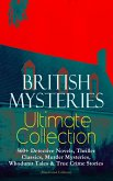 BRITISH MYSTERIES Ultimate Collection: 560+ Detective Novels, Thriller Classics, Murder Mysteries, Whodunit Tales & True Crime Stories (Illustrated Edition) (eBook, ePUB)