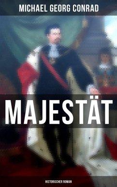 Majestät (Historischer Roman) (eBook, ePUB) - Conrad, Michael Georg