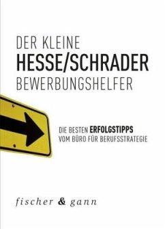 Der kleine Bewerbungshelfer (Mängelexemplar) - Hesse, Jürgen; Schrader, Hans-Christian