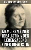 Malwida von Meysenbug: Memoiren einer Idealistin & Der Lebensabend einer Idealistin (eBook, ePUB)