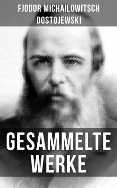 Gesammelte Werke von Dostojewski (eBook, ePUB) - Dostojewski, Fjodor Michailowitsch