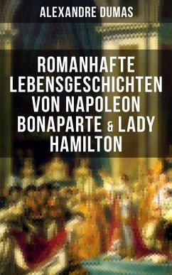 Romanhafte Lebensgeschichten von Napoleon Bonaparte & Lady Hamilton (eBook, ePUB) - Dumas, Alexandre