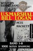 U.S. Marshal Bill Logan - Band 1-8 (Western Sammelband - 1000 Seiten Spannung) (eBook, ePUB)