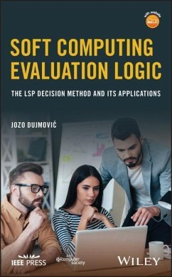 Soft Computing Evaluation Logic: The Lsp Decisi...