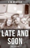 LATE AND SOON: A NOVEL & 8 SHORT STORIES (eBook, ePUB)