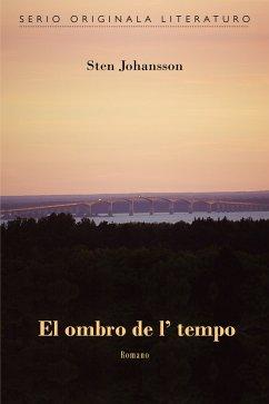El ombro de l' tempo (Originala romano en Esperanto) (eBook, ePUB) - Johansson, Sten