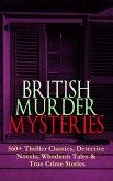 BRITISH MURDER MYSTERIES: 560+ Thriller Classics, Detective Novels, Whodunit Tales & True Crime Stories (eBook, ePUB)