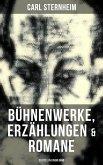Carl Sternheim: Bühnenwerke, Erzählungen & Romane (30 Titel in einem Band) (eBook, ePUB)