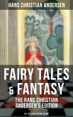 Fairy Tales & Fantasy: The Hans Christian Andersen's Edition (All 127 Stories in one volume) (eBook, ePUB)