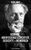 Karl May: Romane, Abenteuergeschichten, Gedichte & Memoiren (300 Titel in einem Band) (eBook, ePUB)