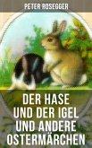 Der Hase und der Igel und andere Ostermärchen (eBook, ePUB)