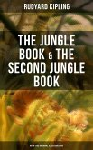 The Jungle Book & The Second Jungle Book (With the Original Illustrations) (eBook, ePUB)