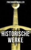 Historische Werke von Friedrich Schiller (eBook, ePUB)