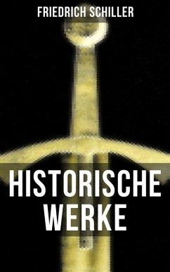 Historische Werke von Friedrich Schiller (eBook, ePUB) - Schiller, Friedrich
