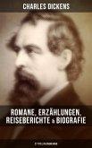 Charles Dickens: Romane, Erzählungen, Reiseberichte & Biografie (27 Titel in einem Band) (eBook, ePUB)