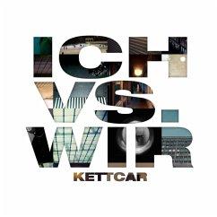 Ich Vs. Wir (Ltd.Special Edition) - Kettcar