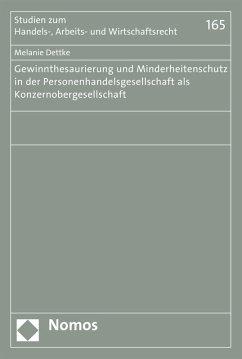 Gewinnthesaurierung und Minderheitenschutz in der Personenhandelsgesellschaft als Konzernobergesellschaft (eBook, PDF) - Dettke, Melanie