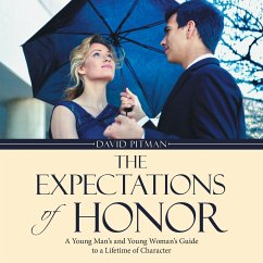The Expectations of Honor: A Young Man's and Young Woman's Guide to a Lifetime of Character