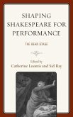 Shaping Shakespeare for Performance: The Bear Stage
