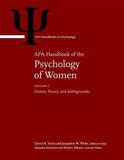 APA Handbook of the Psychology of Women: Volume 1: History, Theory, and Battlegrounds; Volume 2: Perspectives on Women's Private and Public Lives