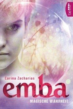 Magische Wahrheit / Emba Bd.2 - Zacharias, Carina