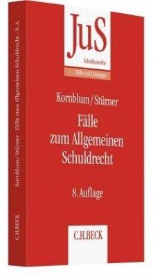 Fälle zum Allgemeinen Schuldrecht - Kornblum, Udo;Stürner, Michael