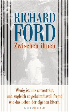 Zwischen ihnen (eBook, ePUB) - Ford, Richard