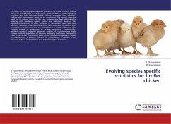 Evolving species specific probiotics for broiler chicken