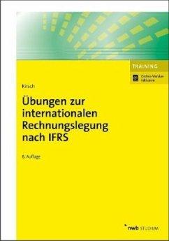Übungen zur internationalen Rechnungslegung nach IFRS - Kirsch, Hanno