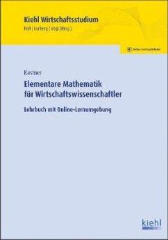 Elementare Mathematik für Wirtschaftswissenschaftler - Kastner, Marc