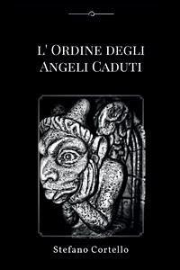 9788892679177 - Stefano Cortello: L´ordine degli Angeli Caduti (eBook, ePUB) - Libro