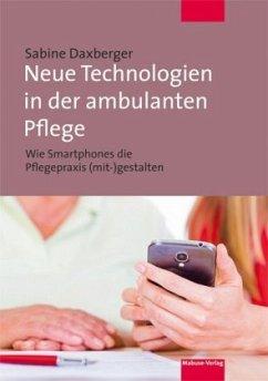 Neue Technologien in der ambulanten Pflege - Daxberger, Sabine