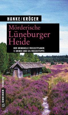 Mörderische Lüneburger Heide - Hanke, Kathrin; Kröger, Claudia