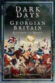 Dark Days of Georgian Britain: Rethinking the Regency