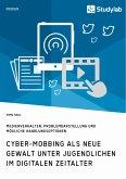 Cyber-Mobbing als neue Gewalt unter Jugendlichen im digitalen Zeitalter (eBook, PDF)