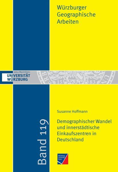 Demographischer Wandel und innerstädtische Einkaufszentren in Deutschland - Hoffmann, Susanne