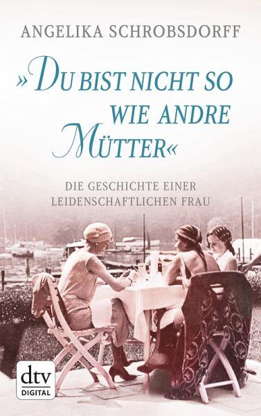 Du Bist Nicht So Wie Andre Mütter Ebook Epub Von Angelika