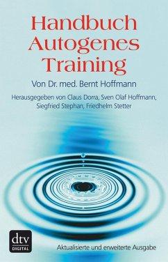 Handbuch Autogenes Training (eBook, ePUB) - Hoffmann, Bernt